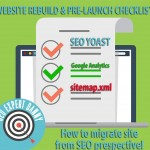 Rebuilding Site or WordPress Site Migration SEO Checklist